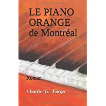 LE PIANO ORANGE de Montréal: Roman