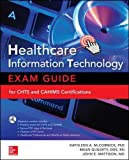 Healthcare Information Technology Exam Guide for CHTS and CAHIMS Certifications