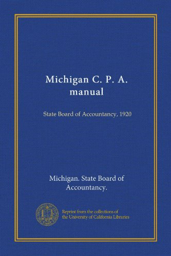 Michigan Board (Michigan C. P. A. manual: State Board of Accountancy, 1920)