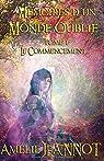 Mémoires d'un Monde Oublié, tome 1 : Le Commencement par Jeannot