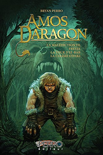 Amos Daragon - Trilogie: Tome 2 - La malédiction de Freyja, La tour d'El-Bab, La colère d'Enki