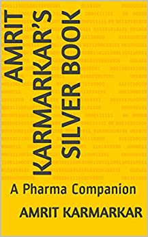 Amrit Karmarkar's Silver Book: A Pharma Companion by [Karmarkar, Amrit]
