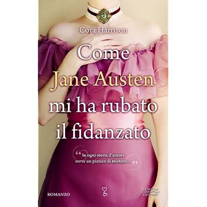 Come Jane Austen Mi Ha Rubato Il Fidanzato