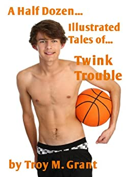 Twink Trouble (A Half Dozen Illustrated Tales of... Book 8