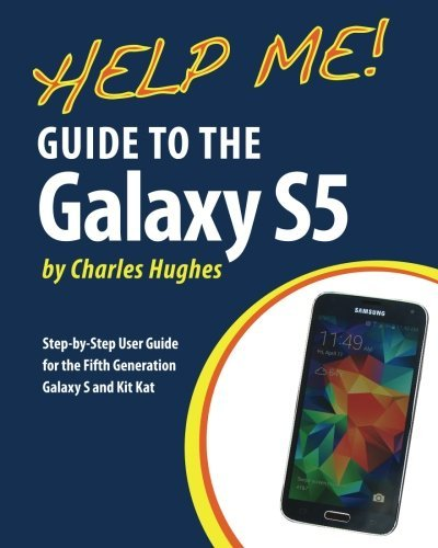 help-me-guide-to-the-galaxy-s5-step-by-step-user-guide-for-the-fifth-generation-galaxy-s-and-kit-kat