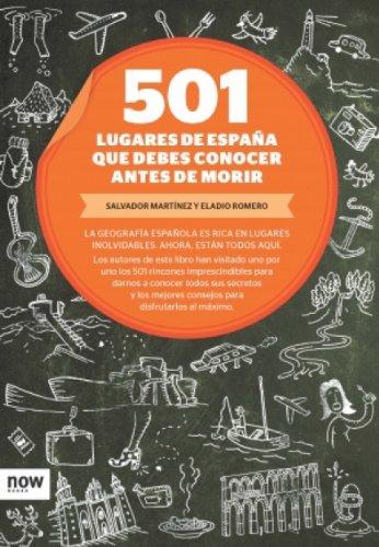 501 lugares de España que debes conocer antes de morir (Now books) por Salvador Martínez