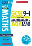 GCSE Maths AQA Practice Book for the Higher Grade 9-1 Course with free revision app (Scholastic GCSE Maths 9-1 Exam Practice) (GCSE Grades 9-1)