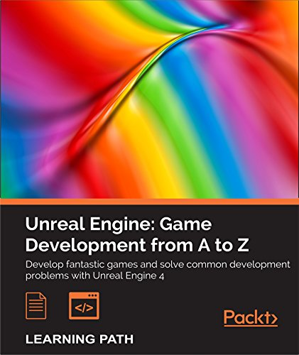 Unreal Engine: Game Development from A to Z by [Lee, Joanna, Doran, John P., Misra, Nitish]