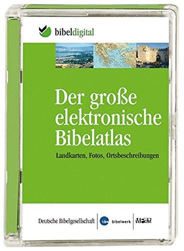 Der große elektronische Bibelatlas. CD-ROM: Landkarten, Fotos, Ortsbeschreibungen