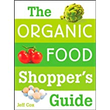 The Organic Food Shopper's Guide by Jeff Cox (2008-02-15)