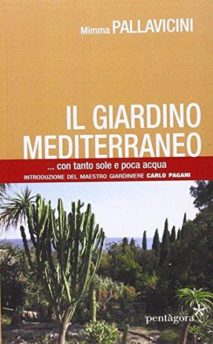 il giardino mediterraneo con tanto sole e poca acqua