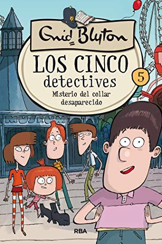 Misterio del collar desaparecido (Los cinco detectives nº 5) por Enid Blyton