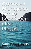 Oceans Hd Photograph Picture book Super Clear Photos (English Edition)