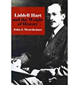 [(Liddell Hart and the Weight of History)] [ By (author) John J. Mearsheimer ] [April, 2010]