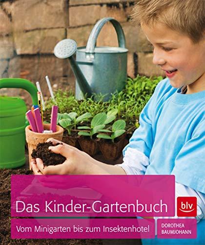 Das Kinder-Gartenbuch: Vom Minigarten bis zum Insektenhotel (BLV)