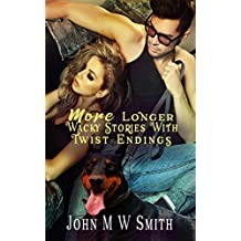 More Longer Wacky Stories With Twist Endings (The Wacky Stories With Twist Endings Series)