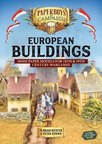 European Buildings: 28mm Paper Models for 18th & 19th Century Wargames (Paperboys on Campaign) por Florian Richter