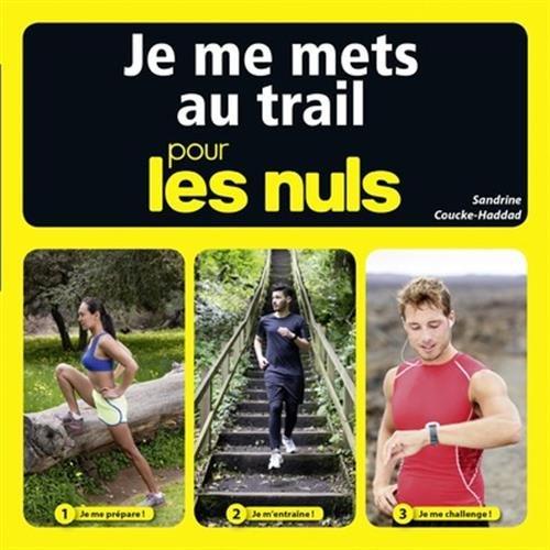 Je me mets au trail pour les Nuls par Sandrine COUCKE-HADDAD