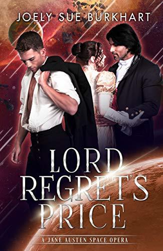 Lord Regrets Price: A Jane Austen Space Opera (English ...