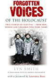 Forgotten Voices of The Holocaust: A new history in the words of the men and women who survived