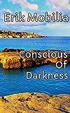 Mobilia Best Deals - Conscious Of Darkness