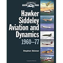 Hawker Siddeley Aviation and Dynamics 1960-77 (Crowood Aviation)