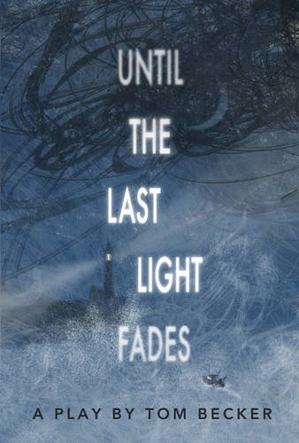 Until the last light fades : a play
