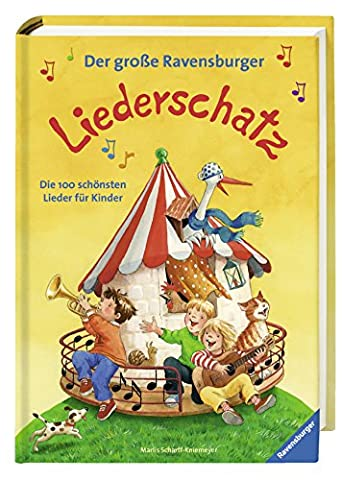 Der große Ravensburger Liederschatz: Die 100 schönsten Lieder für