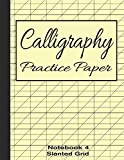 Calligraphy Practice Paper Notebook 4: Slanted Graph Grid for Script Handwriting (Calligraphy Writing Stationery, Band 4)