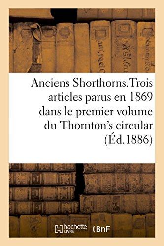 Anciens Shorthorns, Traduction d'articles parus en 1869 dans le 1er volume du Thornton's circular par Sans Auteur