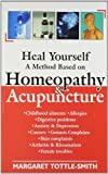 Heal Yourself: A Method Based on Homoeopathy & Acupuncture: 1