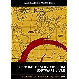 Central De Serviços Com Software Livre (Portuguese Edition)