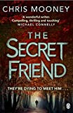 The Secret Friend (Darby McCormick Book 2) by Chris Mooney