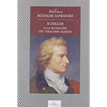 Schiller o la invención del idealismo alemán (FÁBULA, Band 333)