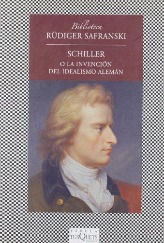 Schiller o La invención del idealismo alemán (FÁBULA) por Rüdiger Safranski
