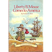 Liberty B. Mouse comes to America