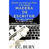 2Madera de Escritor: Escribe esa novela que llevas en tu interior: Guía Relámpago: El Baile de los Personajes y la Trama (Spanish Edition)