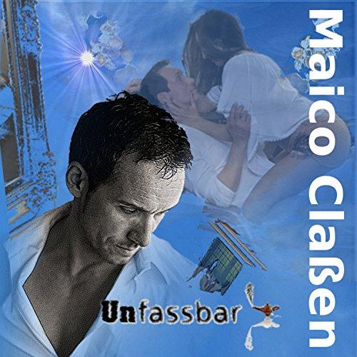 Maico Claßen - Unfassbar