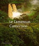 Le Cameroun : Pays de l'eau et du feu