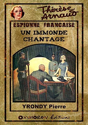 Thérèse Arnaud - Un immonde chantage par Pierre Yrondy