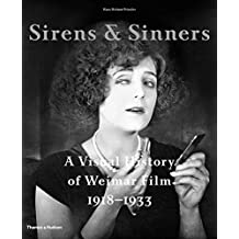 Sirens and Sinners: A Visual History of Weimar Film 1918-1933