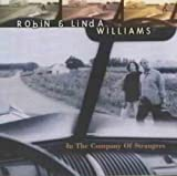 Songtexte von Robin & Linda Williams - In the Company of Strangers