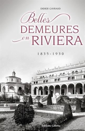 Belles demeures en Riviera : 1835-1930