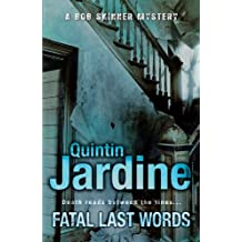 Fatal Last Words (Bob Skinner series, Book 19): A gritty crime novel of celebrity and murder (Bob Skinner Mysteries)