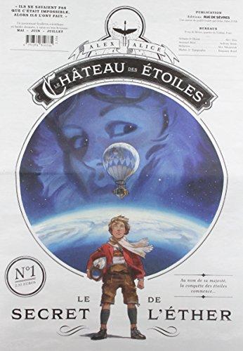 Le château des étoiles, Gazette 1 : Le secret de l'éther par Alex Alice