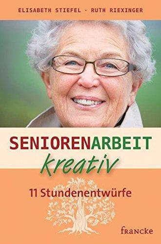 Preisvergleich Produktbild Seniorenarbeit kreativ: 11 Stundenentwürfe