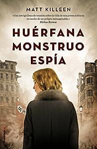 Huérfana, monstruo, espía par Matt Killeen