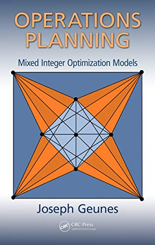 Operations Planning: Mixed Integer Optimization Models (Operations Research Series Book 11) (English Edition)