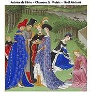 Antoine de Févin: Chansons et motets (Arr. for Guitar)