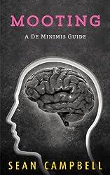 Mooting (A De Minimis Guide Book 1)